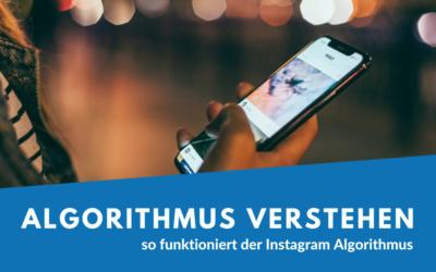 So funktioniert der Instagram Algorithmus in 2021