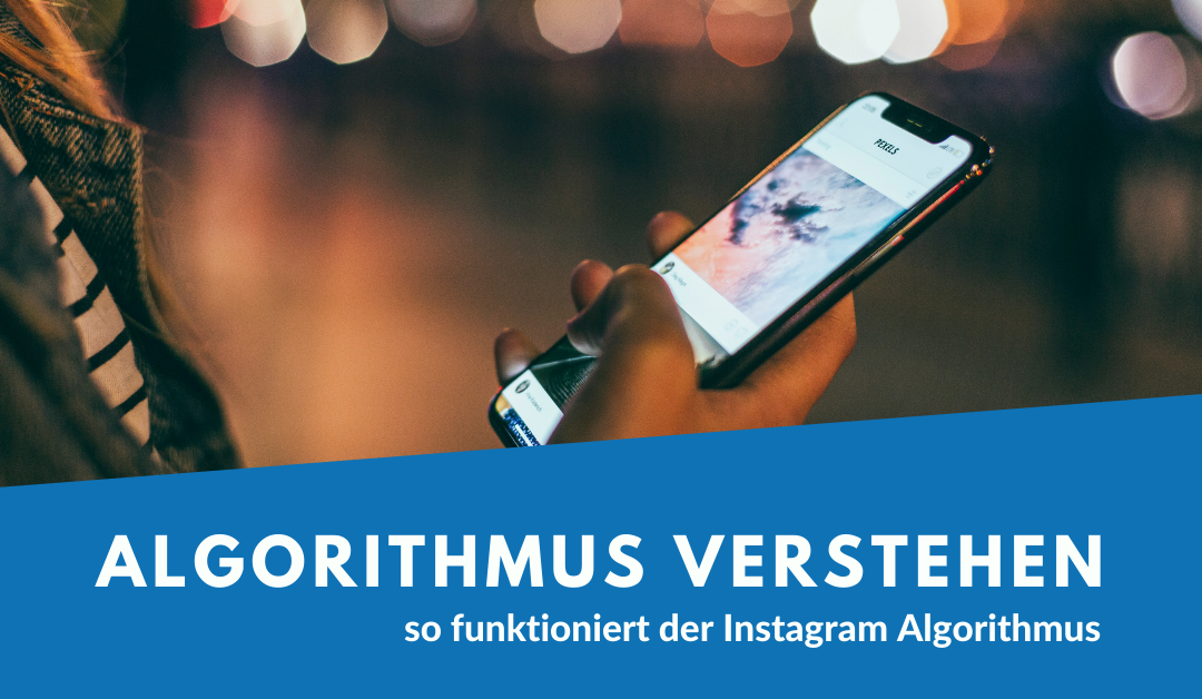 So funktioniert der Instagram Algorithmus in 2021