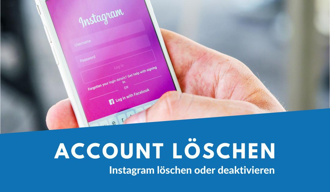 Instagram Account löschen - so gehts